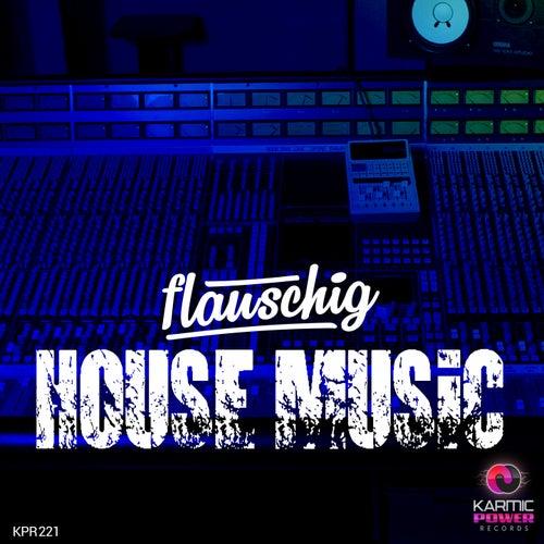 House Music von Flauschig