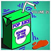 Pop Juice Sounds of the Street, Vol.25 by Various Artists