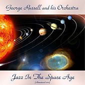 Jazz In The Space Age (Remastered 2017) by George Russell