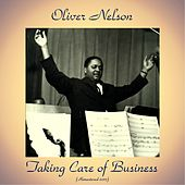 Taking Care of Business (Remastered 2017) de Oliver Nelson