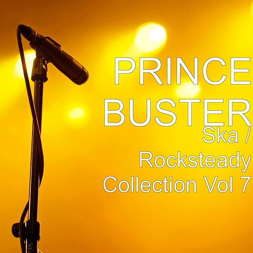 Ska / Rocksteady Collection, Vol. 7 by Prince Buster