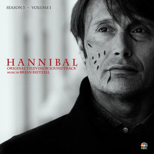 Hannibal Season 3, Vol. 1 (Original Television Soundtrack) by Brian Reitzell