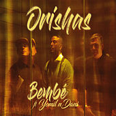 Bembé by Orishas