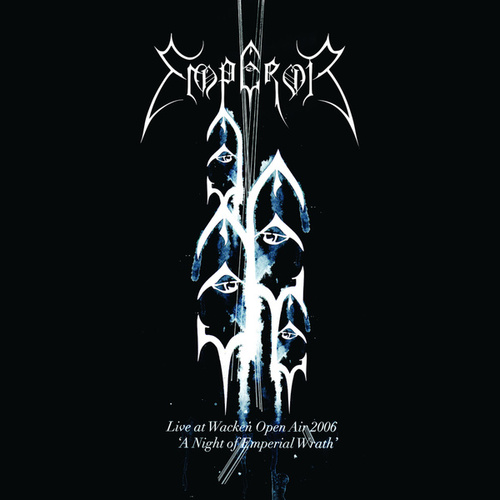 Live At Wacken Open Air 2006 - A Night Of Emperial Wrath by Emperor