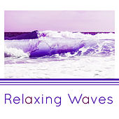 Relaxing Waves – Music to Calm Down, Rest with Nature Sounds, Peaceful Waves, Soft Calming Music von Soothing Sounds