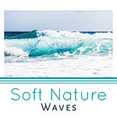 Soft Nature Waves – Calming Sounds to Mind Rest, Soothing Music, Easy Listening, New Age Songs de Sounds Of Nature
