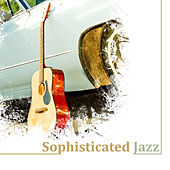 Sophisticated Jazz – Ambient Jazz, Instrumental Piano Music, Saxophone & Guitar Vibes in the Background von Peaceful Piano