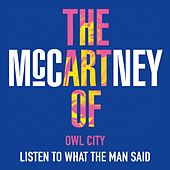 Listen to What the Man Said de Owl City