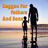 Reggae For Fathers And Sons by Various Artists