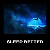 Sleep Better – Relaxing & Calming Music, New Age Relaxation, Soothing Sounds, Good Night, Deep Asleep, Evening Meditation, Bedtime Yoga by Various Artists