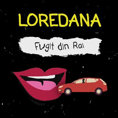 Fugit din Rai by Loredana
