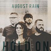 Hold On by August Rain