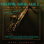Para Ouvir, Dançar, Amar e... Vol. IX: Happy Hours Disco 1 by Bill Fleming