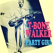 Party Girl by T-Bone Walker