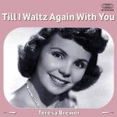 Till I Waltz Again with You de Teresa Brewer