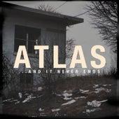 ...and It Never Ends de Atlas