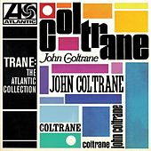 Trane: The Atlantic Collection (Remastered) de John Coltrane