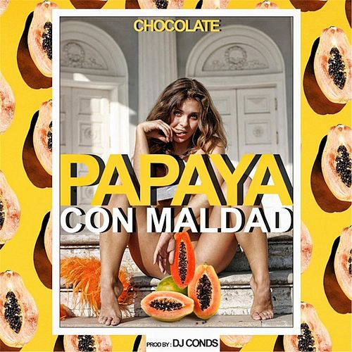 Papaya Con Maldad by Chocolate