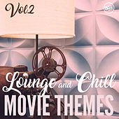 Lounge and Chill Movie Themes, Vol .2 von Various Artists