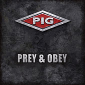 Prey & Obey by Pig
