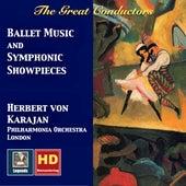 Herbert von Karajan: Ballet Music & Symphonic Showpieces (Remastered 2017) von Philharmonia Orchestra