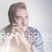 Mucho Mas Que Amor de Ram Herrera