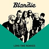 Long Time (Remixes) by Blondie