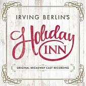Irving Berlin's Holiday Inn (Original Broadway Cast Recording) by Various Artists