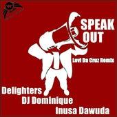 Speak Out (Levi Da Cruz Remix) by Inusa Dawuda
