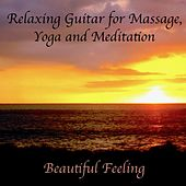 Beautiful Feeling by Yoga and Meditation Relaxing Guitar for Massage