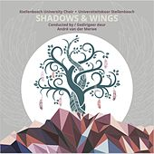 Shadows and Wings by Stellenbosch University Choir