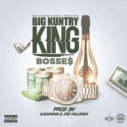 Bosses by Big Kuntry King