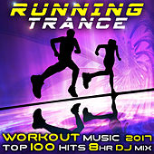 Running Trance Workout Music 2017 Top 100 Hits 8 Hr DJ Mix von Various Artists