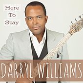 Here to Stay (feat. Euge Groove) by Darryl Williams