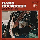 Dixie (When I Die) de Hang Rounders