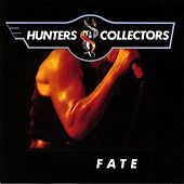 Fate by Hunters & Collectors
