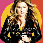 All I Ever Wanted von Kelly Clarkson