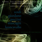 The Royal Philharmonic Orchestra plays Overtures & Intermezzos by Verdi, Giordano & Puccini by Royal Philharmonic Orchestra