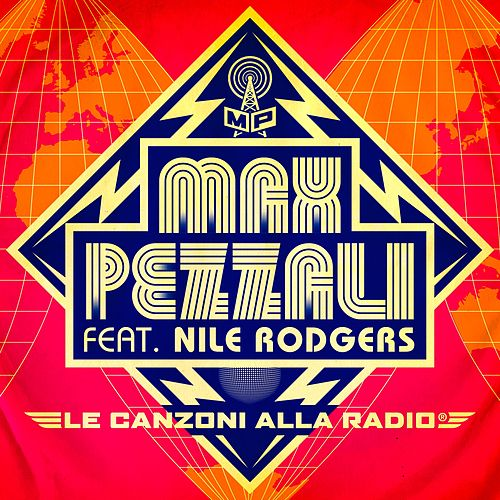 Le canzoni alla radio (feat. Nile Rodgers) (Long version) di Max Pezzali
