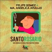 Santo Rosario (Una Corona de Rosas para Nuestra Señora) de Felipe Gomez