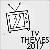 TV Themes 2017 by Various Artists