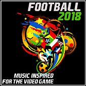 Football 2018 (Music Inspired by the Video Game) de Various Artists