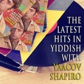 The Latest Hits in Yiddish with Yaakov Shapiro (LP) by Yaacov Shapiro