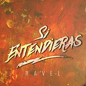 Si Entendieras by Ravel