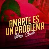 Amarte Es un Problema by Bonny Cepeda