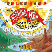 There Is Nothing New Under the Sun, Vol. 1 by Polen Band