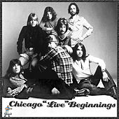 Beginnings - Chicago Live by Chicago