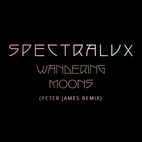 Wandering Moons (Peter James Mix) by Spectralux