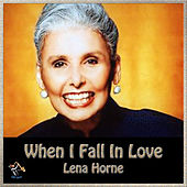 When I Fall In Love by Lena Horne