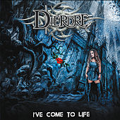 I've Come to Life by Dierdre